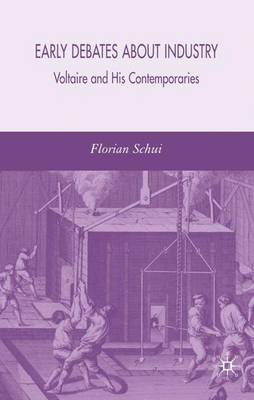 Early Debates about Industry: Voltaire and His Contemporaries