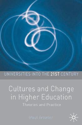 Cultures and Change in Higher Education: Theories and Practices