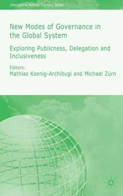 New Modes of Governance in the Global System: Exploring Publicness, Delegation and Inclusiveness