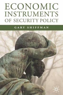 Economic Instruments of Security Policy: Influencing Choices of Leaders