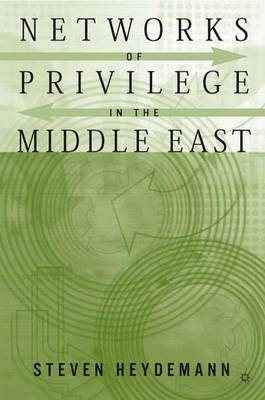 Networks of Privilege in the Middle East: The Politics of Economic Reform Revisited