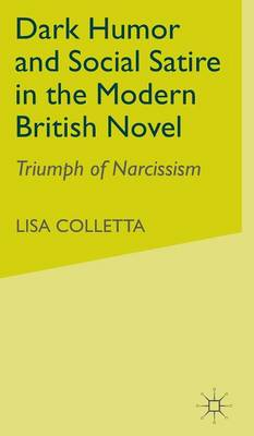 Dark Humour and Social Satire in the Modern British Novel: Triumph of Narcissism
