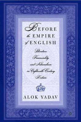 Before the Empire of English: Literature, Provinciality, and Nationalism in Eighteenth-Century Britain