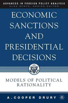 Economic Sanctions and Presidential Decisions: Models of Political Rationality