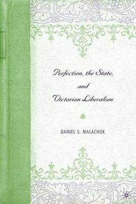 Perfection, the State, and Victorian Liberalism