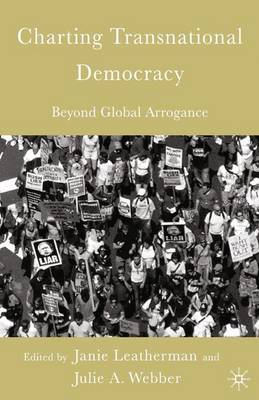 Charting Transnational Democracy: Beyond Global Arrogance