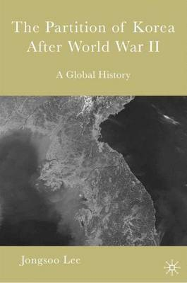 The Partition of Korea After World War II: A Global History