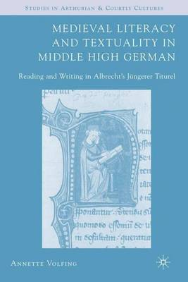 Medieval Literacy and Textuality in Middle High German: Reading and Writing in Albrecht's Jungerer Titurel
