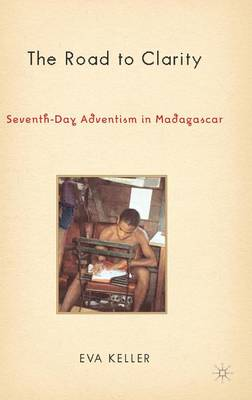 The Road to Clarity: Seventh-Day Adventism in Madagascar