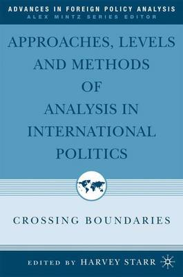Approaches, Levels, and Methods of Analysis in International Politics: Crossing Boundaries