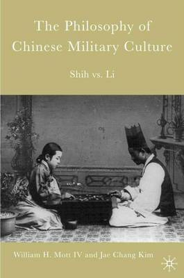The Philosophy of Chinese Military Culture: Shih vs. Li