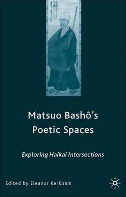 Matsuo Bash?'s Poetic Spaces: Exploring Haikai Intersections