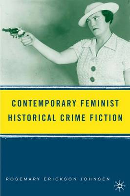 Contemporary Feminist Historical Crime Fiction