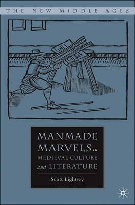 Manmade Marvels in Medieval Culture and Literature