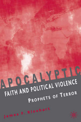 Apocalyptic Faith and Political Violence: Prophets of Terror