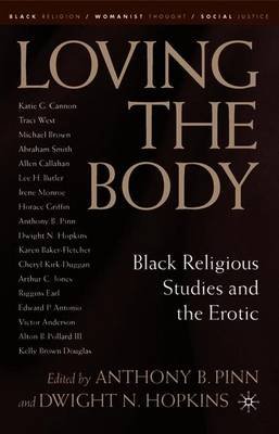 Loving the Body: Black Religious Studies and the Erotic