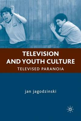 Television and Youth Culture: Televised Paranoia