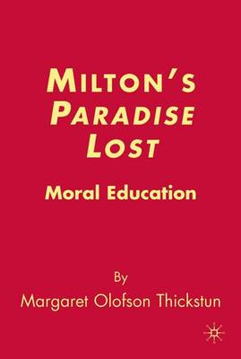 Milton's Paradise Lost: Moral Education