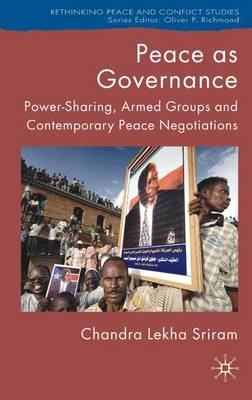 Peace as Governance: Power-Sharing, Armed Groups and Contemporary Peace Negotiations
