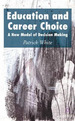 Education and Career Choice: A New Model of Decision Making