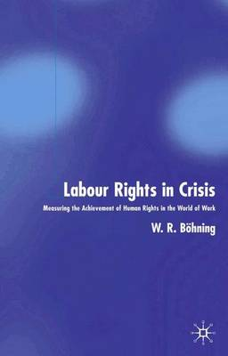 Labour Rights in Crisis: Measuring the Achievement of Human Rights in the World of Work