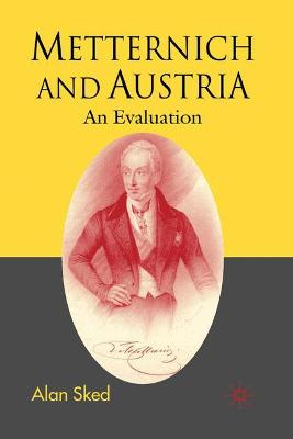 Metternich and Austria: An Evaluation