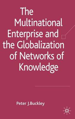 The Multinational Enterprise and the Globalization of Networks of Knowledge