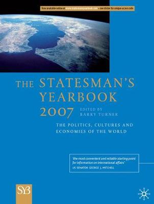The Statesman's Yearbook 2007: The Politics, Cultures and Economies of the World: 2007