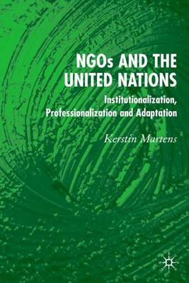 NGO's and the United Nations: Institutionalization, Professionalization and Adaptation
