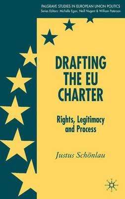 Drafting the EU Charter: Rights, Legitimacy and Process