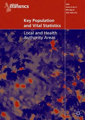 Key Population and Vital Statistics (2004): Local and Health Authority Areas