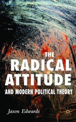 The Radical Attitude and Modern Political Theory