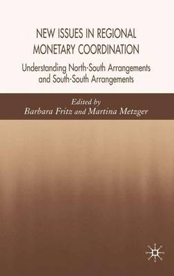 New Issues in Regional Monetary Coordination: Understanding North-South and South-South Arrangements