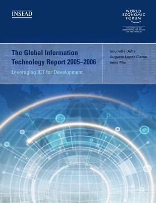 The Global Information Technology Report 2005-2006: Leveraging ICT for Development