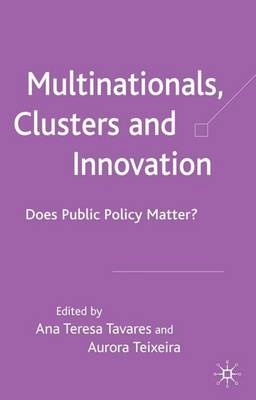 Multinationals, Clusters and Innovation: Does Public Policy Matter?