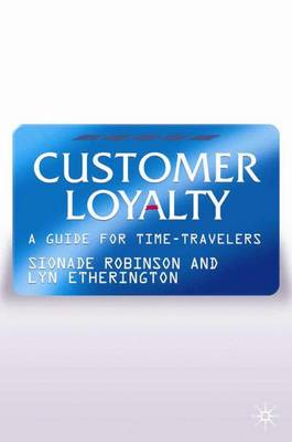 Customer Loyalty: A Guide for Time Travelers