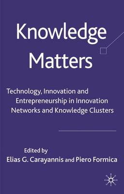 Knowledge Matters: Technology, Innovation and Entrepreneurship in Innovation Networks and Knowledge Clusters