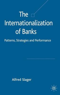 The Internationalization of Banks: Patterns, Strategies and Performance