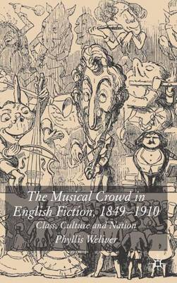 The Musical Crowd in English Fiction, 1840-1910: Class, Culture and Nation