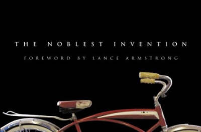 Bicycle: The Noblest Invention