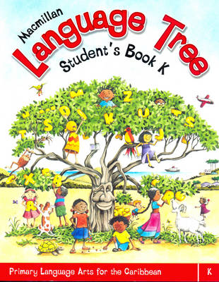 Macmillan Language Tree: Primary Language Arts for the Caribbean: Student's Book K (Ages 4-5)