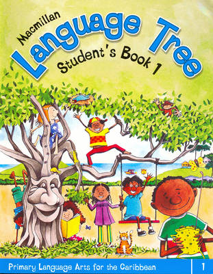 Macmillan Language Tree: Primary Language Arts for the Caribbean: Student's Book 1 (Ages 5-6)
