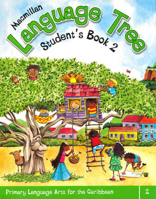 Macmillan Language Tree: Primary Language Arts for the Caribbean: Student's Book 2 (Ages 6-7)