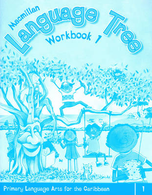 Macmillan Language Tree: Primary Language Arts for the Caribbean: Workbook 1 (Ages 5-6)
