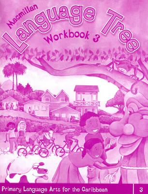 Macmillan Language Tree: Primary Language Arts for the Caribbean: Workbook 3 (Ages 7-8)