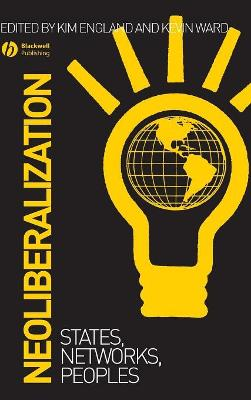 Neoliberalization: States, Networks, Peoples