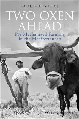 Two Oxen Ahead: Pre-Mechanized Farming in the Mediterranean