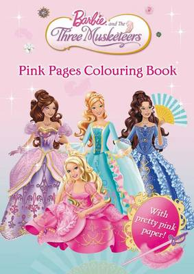 Barbie and the Three Musketeers: Pink Pages Colouring Book