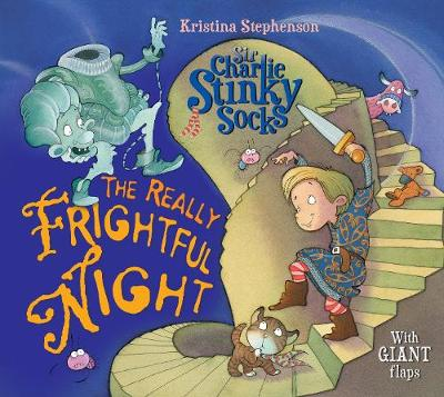 Sir Charlie Stinky Socks: The Really Frightful Night