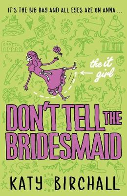 The It Girl: Don't Tell the Bridesmaid